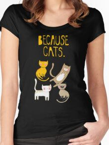 Because Cats. Women's Fitted Scoop T-Shirt