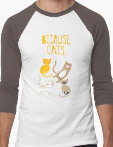 Because Cats. Men's Baseball ¾ T-Shirt