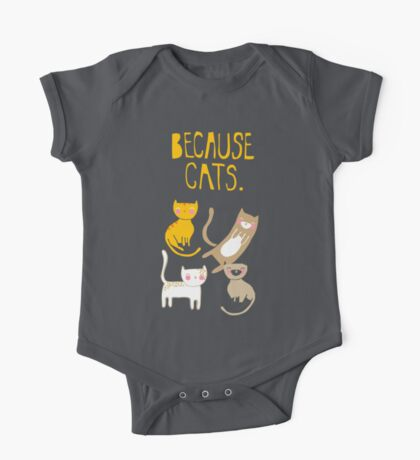 Because Cats. One Piece - Short Sleeve