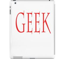 GEEK, any smart person with an obsessive interest. RED iPad Case/Skin