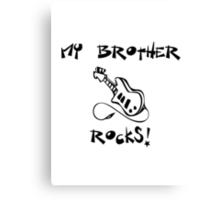 My Brother Rocks! Guitar Canvas Print