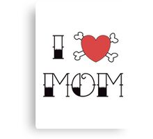 I (Love) Heart Mom Tattoo Canvas Print