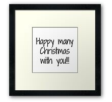 Happy many Christmas with you Framed Print