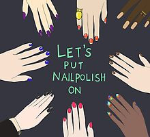 Let's put nail polish on by uzualsunday