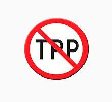 Sign no TPP  Trans Pacific Partnership Agreement Unisex T-Shirt