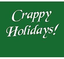 Crappy Christmas Happy Holidays Photographic Print