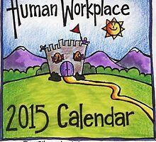 Human Workplace 2015 Calendar  by humanworkplace