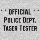 Official Police Dept Taser Tester by Jess Fleming