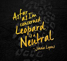 Leopard is a Neutral (Dark) by Shawna Armstrong