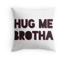 HUG ME BROTHA Drake & Josh Throw Pillow