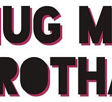 HUG ME BROTHA Drake & Josh by maddytees