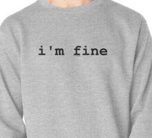 I'm Fine (I'm Lying) Pullover