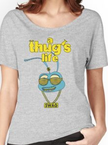 A Thug's Life Women's Relaxed Fit T-Shirt