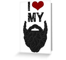 I Love My Beard Greeting Card
