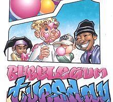 BUBBLEGUM TUESDAY! by mrbizbuzz