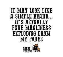 Pure Manliness Photographic Print