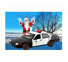 HO HO HOLD ON ..SEASONS GREETINGS..FUN HUMEROUS POLICE CARD AND OR PICTURE. Art Print