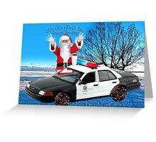 HO HO HOLD ON ..SEASONS GREETINGS..FUN HUMEROUS POLICE CARD AND OR PICTURE. Greeting Card