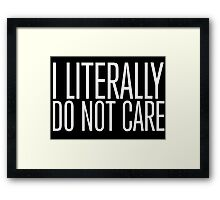 Funny 'I Literally Do Not Care' Reverse Color Joke T-Shirt and Accessories Framed Print