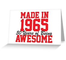 Awesome 'Made in 1965, 50 years of being awesome' limited edition birthday t-shirt Greeting Card