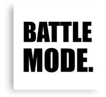 Battle Mode Canvas Print