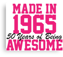 Awesome 'Made in 1965, 50 years of being awesome' alternate color birthday t-shirt Canvas Print