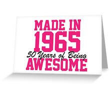 Awesome 'Made in 1965, 50 years of being awesome' alternate color birthday t-shirt Greeting Card