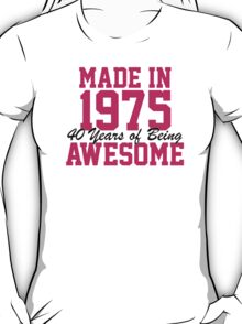 Awesome 'Made in 1975, 40 years of being awesome' limited edition birthday t-shirt T-Shirt