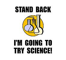 Try Science Photographic Print
