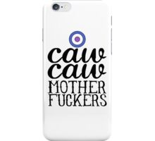 Caw Caw iPhone Case/Skin