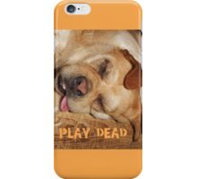 Play Dead... iPhone Case/Skin