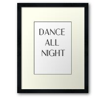 Dance All Night Framed Print