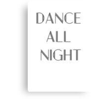Dance All Night Canvas Print