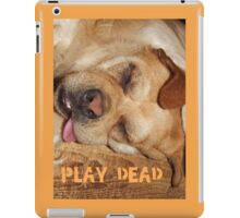Play Dead... iPad Case/Skin