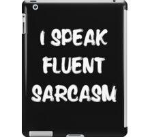 I speak fluent sarcasm, funny tshirt black iPad Case/Skin