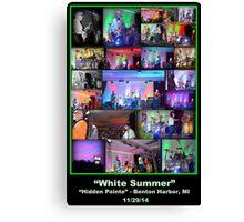 "The Original, ""White Summer"" Band!  Canvas Print"