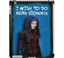 Illyria - I wish to do more violence iPad Case/Skin
