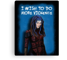 Illyria - I wish to do more violence Canvas Print