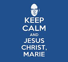 Breaking Bad: Keep Calm and Jesus Christ, Marie by Larks