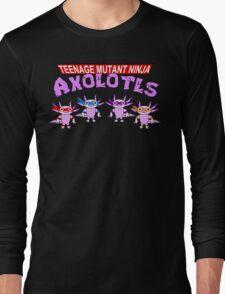 Teenage Mutant Ninja Axolotls Long Sleeve T-Shirt