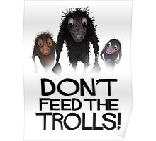 Don't Feed The Trolls! Poster