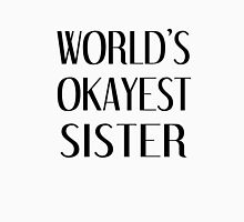 World's okayest sister text funny  Womens Fitted T-Shirt