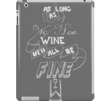 As Long A We Have Wine V3 iPad Case/Skin