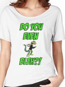 Do You Even Lizard Bleh?! Women's Relaxed Fit T-Shirt