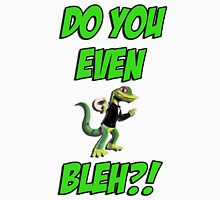Do You Even Lizard Bleh?! Unisex T-Shirt