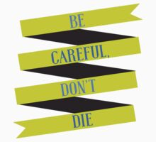 Be Careful, Don't Die One Piece - Short Sleeve