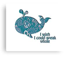 I wish I could speak Whale Canvas Print