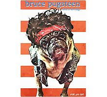 bruce pugsteen Photographic Print