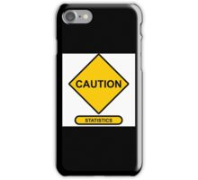 Sign   Caution   Statistics iPhone Case/Skin