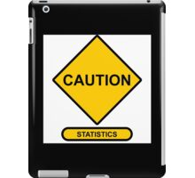 Sign   Caution   Statistics iPad Case/Skin